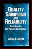 Quality Sampling and Reliability : New Uses for the Poisson Distribution, Heldt, John J., 1574442414
