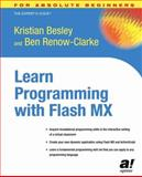 Learn Programming with Flash MX, Besley, Kristian and Renow-Clarke, Ben, 1590592417