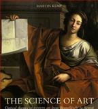 The Science of Art : Optical Themes in Western Art from Brunelleschi to Seurat, Kemp, Martin, 0300052413