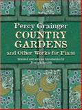Country Gardens and Other Works for Piano, Percy Grainger, 0486422410