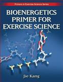 Bioenergetics Primer for Exercise Science, Kang, Jie, 0736062416