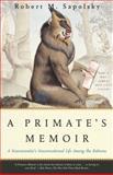 A Primate's Memoir, Robert M. Sapolsky, 0743202414