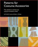 Patterns for Costume Accessories, Arnold S. Levine and Robin L. McGee, 0896762416