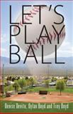 Let's Play Ball, Denise Devito and Dylan Boyd, 1478712414