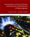 Developing Multicultural Counseling Competency : A Systems Approach, Hays, Danica G. and Erford, Bradley T., 0132432412
