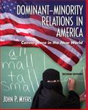 Dominant-Minority Relations in America : Convergence in the New World, Myers, John P., 0205482414