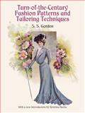 Turn-of-the-Century Fashion Patterns and Tailoring Techniques, S. S. Gordon, 0486412415