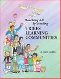 Reaching All by Creating Tribes Learning Communities, Jeanne Gibbs, 0932762417