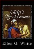 Christ's Object Lessons, Ellen G. White, 1492322415