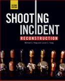 Shooting Incident Reconstruction, Haag, Michael G. and Haag, Lucien C., 0123822416