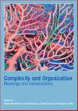 Complexity and Organization : Readings and Conversations, , 041535241X