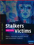 Stalkers and Their Victims, Mullen, Paul and Pathè, Michele, 0521732417