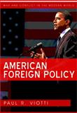 American Foreign Policy, Viotti, Paul R., 0745642411