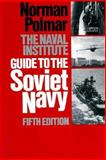 The Naval Institute Guide to the Soviet Navy, Norman Polmar, 0870212419