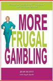 More Frugal Gambling, Jean Scott, 0929712412