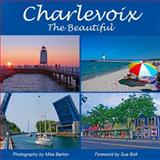 Charlevoix the Beautiful, Barton, Mike, 0980102413