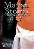 Mayan Storm, Michael Hooks, 147725241X