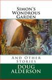 Simon's Wondrous Garden, Doug Alderson, 149378241X