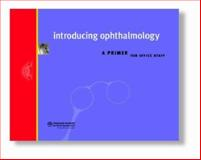 Introducing Ophthalmology : Primer, American Academy of Ophthalmology, 1560552417