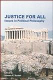 Justice for All : Issues in Political Philosophy, Scalet, Steven P., 1586842412