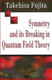Symmetry and its Breaking in Quantum Field Theory, Fujita, Takehisa, 1600212417