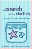 In Search of the Starfish : Creating a Caring Environment, Hart, Mary and Primm, Karen, 1892132419