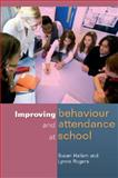 Improving Behaviour and Attendance at School, Hallam, Susan and Rogers, Lynne, 0335222412