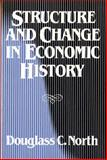Structure and Change in Economic History, North, Douglass Cecil, 039395241X