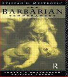 Barbarian Temperament, Stjepan Mestrovic, 0415102413