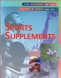 Sports Supplements : A Complete Guide to Physique and Athletic Enhancement, Antonio, Jose and Stout, Jeffrey R., 0781722411