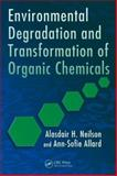 Environmental Degradation and Transformation of Organic Chemicals, Allard, Ann-Sofie and Neilson, Alasdair H., 0849372410