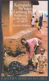Kampala Women Getting By : Wellbeing in the Time of AIDS, Wallman, Sandra, 0852552416