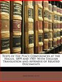Texts of the Peace Conferences at the Hague, 1899 And 1907, James Brown Scott, 1146722419