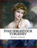 Ivan Sergeevich Turgenev, Short Stories, Ivan Sergeevich Turgenev and Constance Clara Garnett, 1499572417