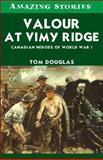 Valour at Vimy Ridge, Tom Douglas, 1554392411
