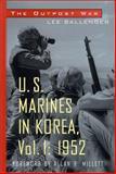 The Outpost War : The U. S. Marine Corps in Korea, 1952, Ballenger, Lee, 1574882414