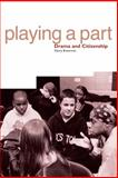 Playing a Part : Drama and Citizenship, Braverman, Danny, 1858562414