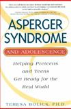 Asperger Syndrome and Adolescence, Teresa Bolick, 1931412413