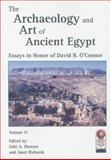 The Archaeology and Art of Ancient Egypt 2 Volume Set : Essays in Honor of David B. O'Connor, Cahier No. 36, Hawass, Zahi and Richards, Janet, 9774372417