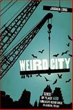 Weird City : Sense of Place and Creative Resistance in Austin, Texas, Long, Joshua, 0292722419