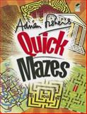 Adrian Fisher's Quick Mazes, Adrian Fisher, 0486482413