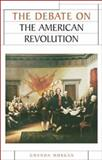 The Debate on the American Revolution, Morgan, Gwenda, 0719052416