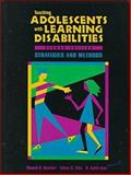 Teaching Adolescents with Learning Disabilities : Strategies and Methods, Deshler, Donald D. and Ellis, Edwin, 0891082417