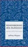 Remembering Iris Murdoch : Letters and Interviews, , 1137352418