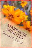 Marriage Minutes, Gerald Ford, 1481882414