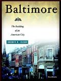 Baltimore : The Building of an American City, Olson, Sherry H., 1587982412