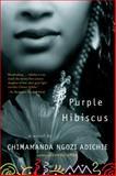 Purple Hibiscus, Chimamanda Ngozi Adichie, 1616202416