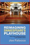 Reimagining Shakespeare's Playhouse : Early Modern Staging Conventions in the Twentieth Century, Falocco, Joe, 1843842416