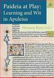 Paideia at Play : Learning and Wit in Apuleius, , 9077922415