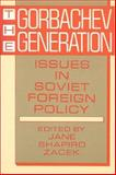The Gorbachev Generation, , 0943852412